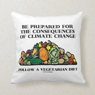 Be Prepared Consequences Climate Change Vegetarian Throw Pillow