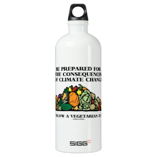 Be Prepared Consequences Climate Change Vegetarian Water Bottle