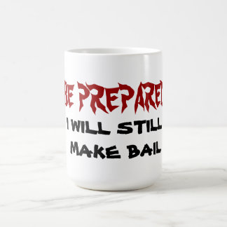 be prepared for bail coffee mug