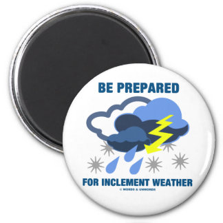Be Prepared For Inclement Weather (Storm Clouds) 2 Inch Round Magnet