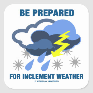 Be Prepared For Inclement Weather (Storm Clouds) Square Sticker