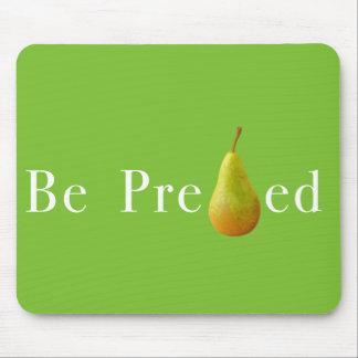 Be PREpearEd Mousepad