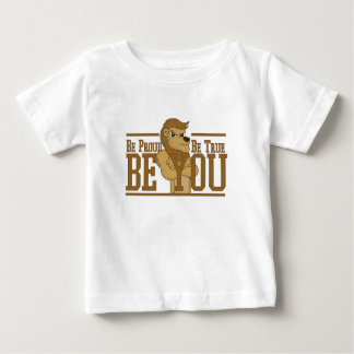 Be Proud, Be True, Be You Baby T-Shirt