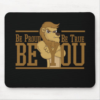 Be Proud, Be True, Be You Mouse Pad