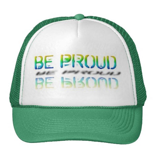 """Be Proud"" Cap Mesh Hats"
