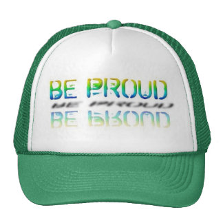 """Be Proud"" Cap Trucker Hat"