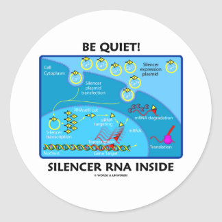 Be Quiet! Silencer RNA Inside (Cell Biology) Round Stickers