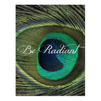 Be Radiant Quote with Peacock Feather Postcard
