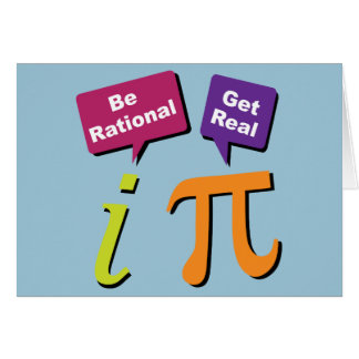 Be Rational - Get Real Greeting Card