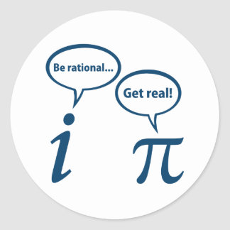 Be Rational Get Real Imaginary Math Pi Classic Round Sticker