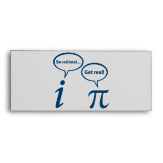 Be Rational Get Real Imaginary Math Pi Envelope
