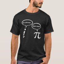 Be Rational Get Real Imaginary Math Pi math studen T-Shirt