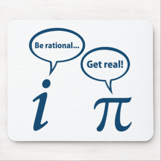 Be Rational Get Real Imaginary Math Pi Mouse Pad