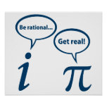 Be Rational Get Real Imaginary Math Pi Poster