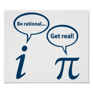 Be Rational Get Real Imaginary Math Pi Poster