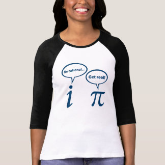 Be Rational Get Real Imaginary Math Pi T-Shirt