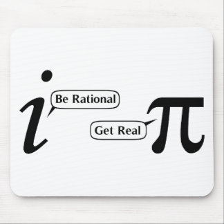 Be Rational Get Real Mouse Pad