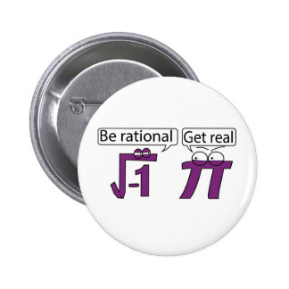 Be Rational! Get Real! Pinback Button