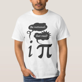 be rational! get real! shirt