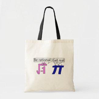 Be Rational! Get Real! Tote Bag