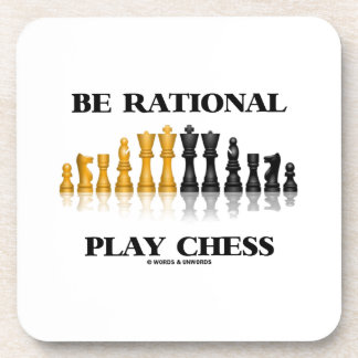 Be Rational Play Chess (Reflective Chess Set) Beverage Coaster