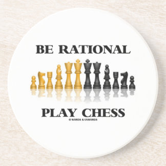 Be Rational Play Chess (Reflective Chess Set) Drink Coaster