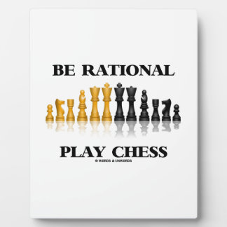 Be Rational Play Chess (Reflective Chess Set) Plaque