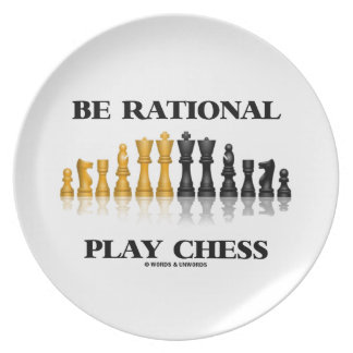 Be Rational Play Chess (Reflective Chess Set) Dinner Plate
