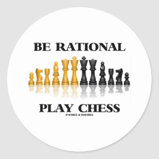 Be Rational Play Chess (Reflective Chess Set) Classic Round Sticker