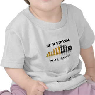 Be Rational Play Chess (Reflective Chess Set) T Shirts