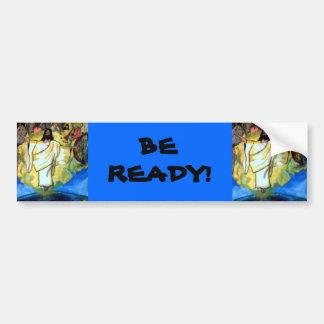 BE READY Jesus bumpersticker Car Bumper Sticker
