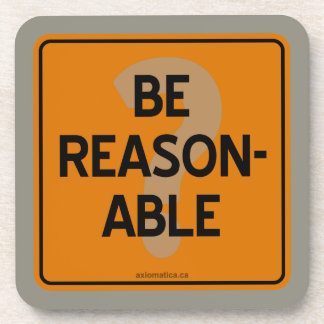 BE REASONABLE? COASTER
