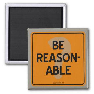 BE REASONABLE? MAGNET