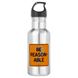 BE REASONABLE? WATER BOTTLE