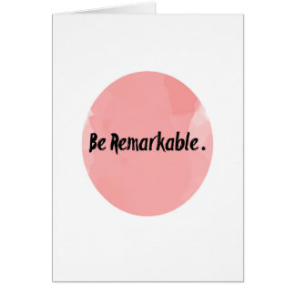 Be Remarkable Card