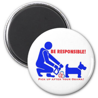 Be Responsible and cleanup your Obamanation Refrigerator Magnet