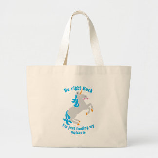 Be right back I'm just feeding my UNICORN Tote Bag