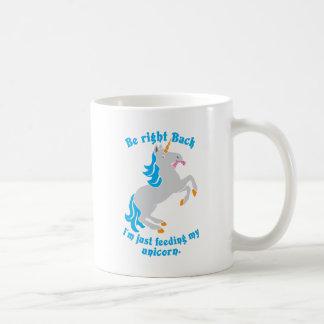 Be right back I'm just feeding my UNICORN Classic White Coffee Mug