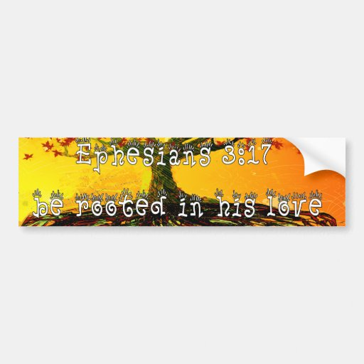 Be Rooted In His Love Ephesians 3:17 Car Bumper Sticker
