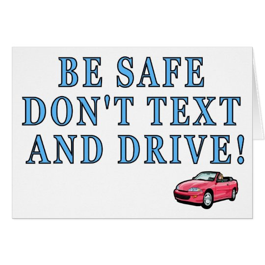 Be Safe Don't Text And Drive Card