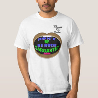 Be Sarcastic 2 T-Shirt
