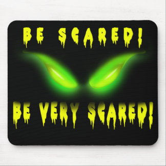 Be Scared! Be very Scared!  Mousepad
