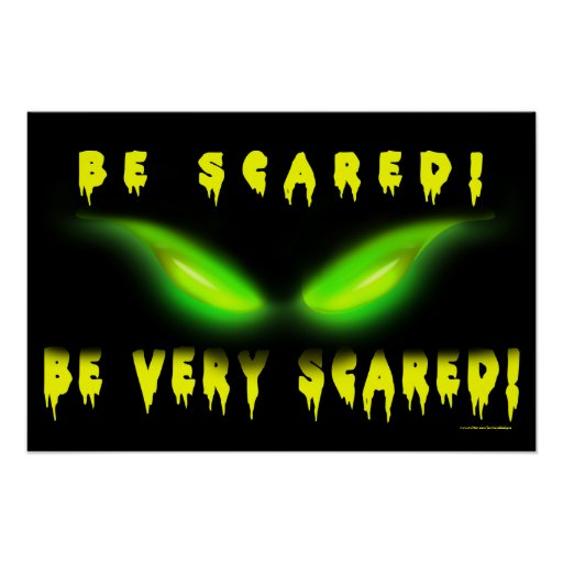 Be Scared! Be Very Scared Print