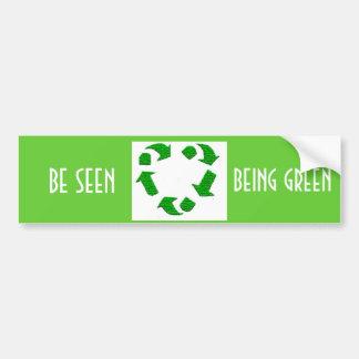BE SEEN BEING GREEN BUMPER STICKER