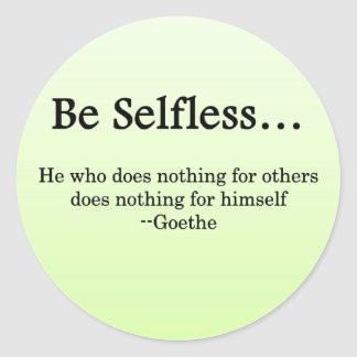 Be Selfless to Gain True Wealth Classic Round Sticker