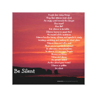 Be Silent / Canvas Print