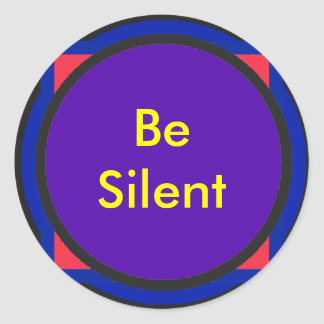 Be Silent The MUSEUM Zazzle Gifts Classic Round Sticker