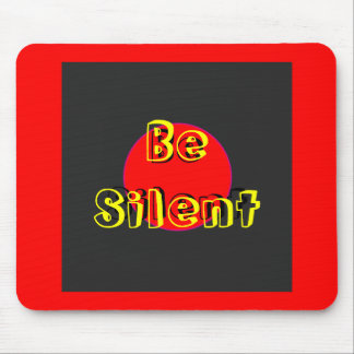 Be Silent The MUSEUM Zazzle Gifts Mouse Pad