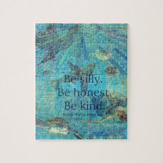 Be silly. Be honest. Be kind quote Jigsaw Puzzle