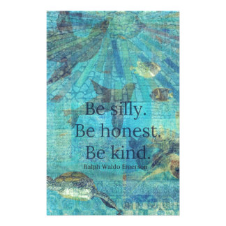 Be silly. Be honest. Be kind quote Stationery